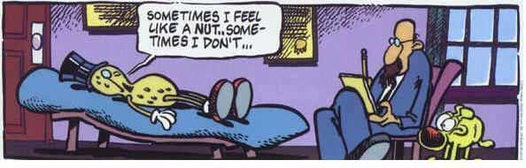 "A comic with a peanut in a therapist's office, saying ""Sometimes I feel like a nut, sometimes I don't."""